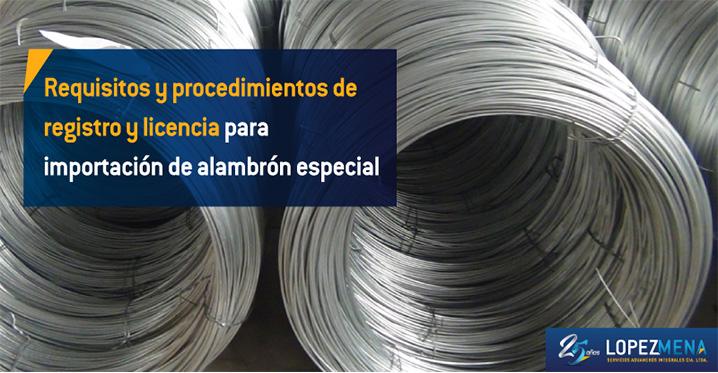 """Normativa para la creación del registro de importador y la emisión de la licencia de importación de Alambrón """"ESPECIAL""""."""