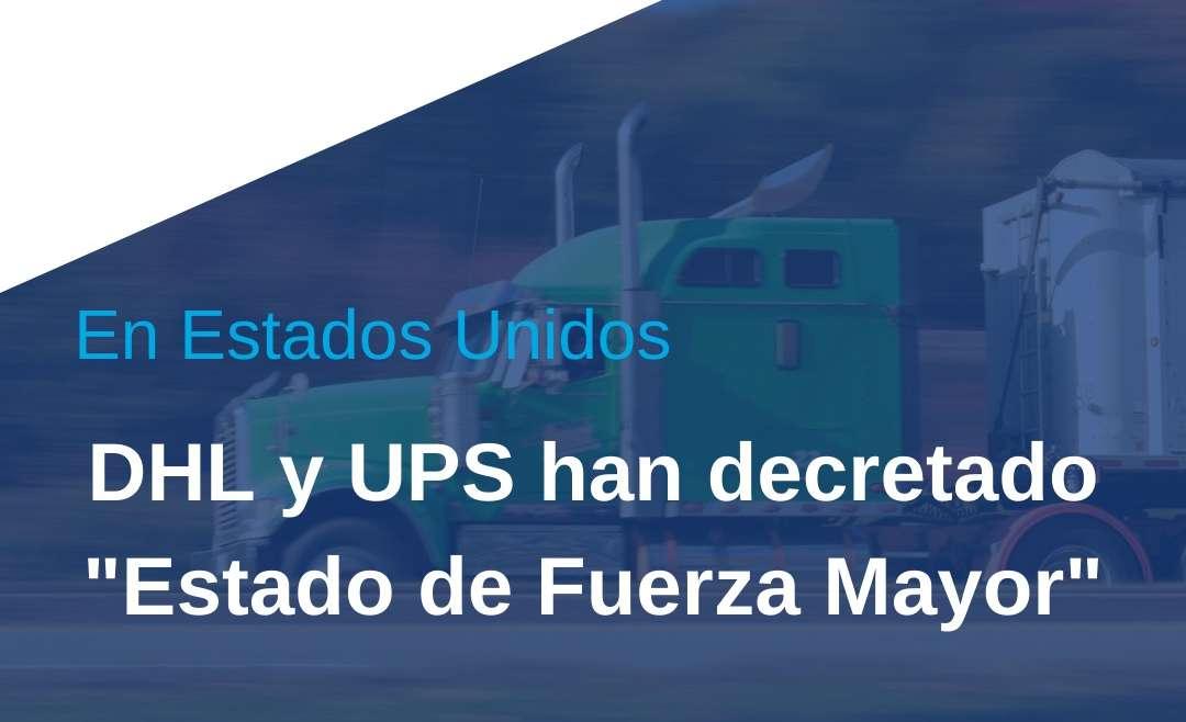 """DHL y UPS han declarado estado de """"Fuerza Mayor"""","""